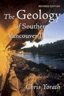 Yorath, C. J. - Geology of Southern Vancouver Island - 9781550173628 - V9781550173628