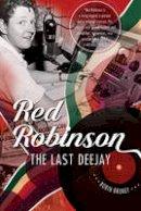 Brunet, Robin - Red Robinson: The Last Deejay - 9781550177695 - V9781550177695