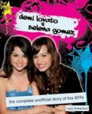 Rutherford, Lucy - Demi Lovato and Selena Gomez - 9781550229011 - V9781550229011