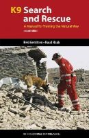 Gerritsen, Resi, Haak, Ruud - K9 Search and Rescue: A Manual for Training the Natural Way (K9 Professional Training Series) - 9781550594478 - V9781550594478