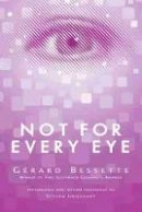 Bessette, Gérard - Not For Every Eye (Exile Classics series) - 9781550961492 - V9781550961492