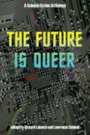 Lawrence Schimel - The Future is Queer: A Science Fiction Anthology - 9781551522098 - V9781551522098