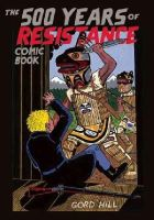 Hill, Gord - 500 Years of Resistance Comic Book - 9781551523606 - V9781551523606