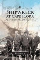 Capelotti, P. J. - Shipwreck at Cape Flora - 9781552387054 - V9781552387054