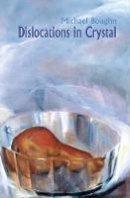 Boughn, Michael - Dislocations in Crystal - 9781552451113 - V9781552451113