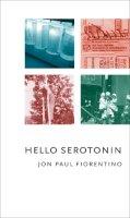 Fiorentino, Jon Paul - Hello Serotonin - 9781552451366 - V9781552451366