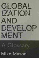Mason, Michael - Globalization and Development: A Glossary - 9781552661505 - V9781552661505