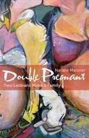Meisner, Natalie - Double Pregnant: Two Lesbians Make a Family - 9781552666012 - V9781552666012