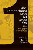 Maley, Terry - One-Dimensional Man 50 Years on: The Struggle Continues - 9781552669297 - V9781552669297