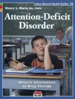Nancy L. Morse - Attention-Deficit Disorder: Natural Alternatives to Drug Therapy - 9781553120322 - KNW0004152
