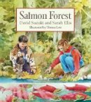 Suzuki, University David T (University of British Columbia); Ellis, Sarah. Illus: Lott, Sheena - Salmon Forest - 9781553651635 - V9781553651635