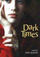 Walsh, Ann - Dark Times - 9781553800286 - V9781553800286