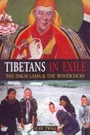 Twigg, Alan - Tibetans in Exile - 9781553800798 - V9781553800798