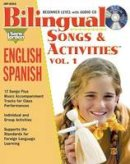 Patricia Gomez, Diana Isaza Shelton, Karen Orrego de Escolero, Barbara Rankie, Agustina Tocalli-Beller - Bilingual Songs and Activities, vol. 1: English-Spanish (Bilingual Songs & Activities: English-Spanish) - 9781553862376 - V9781553862376