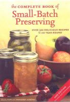 Topp, Ellie; Howard, Margaret - The Complete Book of Small-batch Preserving - 9781554072569 - V9781554072569