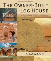 Mackie, B. Allan - The Owner-built Log House - 9781554077908 - V9781554077908