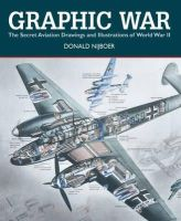 Donald Nijboer - Graphic War: The Secret Aviation Drawings and Illustrations of World War II - 9781554078929 - V9781554078929