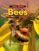 Winters, Kari-Lynn - Buzz About Bees (Up Close With Animals) - 9781554552023 - V9781554552023