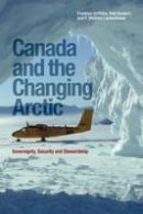 Griffiths, Franklyn; Huebert, Rob; Lackenbauer, Whitney P. - Canada & the Changing Arctic - 9781554583386 - V9781554583386