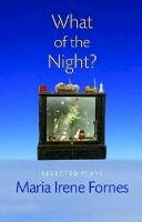 Fornes, Maria Irene - What of the Night? - 9781555540807 - V9781555540807