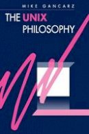 Gancarz, Mike - The UNIX Philosophy - 9781555581237 - V9781555581237