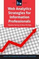 Tabatha Farney, Nina McHale - Web Analytics Strategies for Information Professionals (Lita Guide) - 9781555708979 - V9781555708979