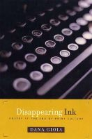 Gioia, Dana - Disappearing Ink: Poetry at the End of Print Culture - 9781555974107 - KEX0280927
