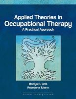 Tufano, Rosanna; Cole, Marli - Applied Theories in Occupational Therapy - 9781556425738 - V9781556425738