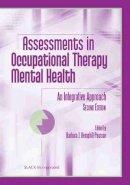 Hemphill MS  OTR  FAOTA  Din, Barbara J. - Assessments in Occupational Therapy Mental Health: An Integrative Approach - 9781556427732 - V9781556427732