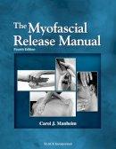Manheim, Carol J. - The Myofascial Release Manual - 9781556428357 - V9781556428357
