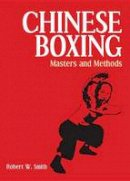 Smith, Robert W. - Chinese Boxing - 9781556430855 - V9781556430855