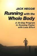 Heggie, Jack - Running with the Whole Body - 9781556432262 - V9781556432262