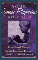 Upledger, John E. - Your Inner Physician and You - 9781556432460 - V9781556432460
