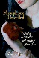 Stein, Charles - Persephone Unveiled - 9781556435812 - V9781556435812