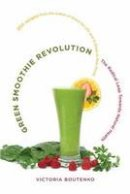Victoria Boutenko - Green Smoothie Revolution: The Radical Leap Towards Natural Health - 9781556438127 - V9781556438127