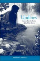 Mistele, William R. - Undines: Lessons from the Realm of the Water Spirits - 9781556439087 - V9781556439087