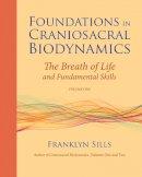 Sills, Franklyn - Foundations in Craniosacral Biodynamics - 9781556439254 - V9781556439254