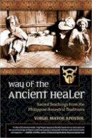 Apostol, Virgil J. Mayor - Way of the Ancient Healer - 9781556439414 - V9781556439414