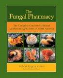 Rogers, Robert - The Fungal Pharmacy - 9781556439537 - V9781556439537