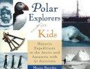 Snowden, Maxine - Polar Explorers for Kids - 9781556525001 - V9781556525001