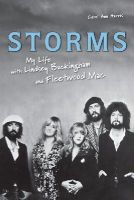 Carol Ann Harris - Storms: My Life with Lindsey Buckingham and Fleetwood Mac - 9781556527906 - V9781556527906