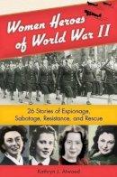 Atwood, Kathryn - Women Heroes of World War II - 9781556529610 - V9781556529610