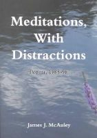 James J. McAuley - Meditations, with Distractions: Poems, 1988-98 - 9781557287007 - KHS1011172