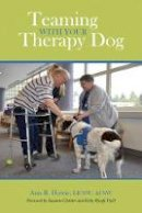 Howie, Ann R. - Teaming With Your Therapy Dog (New Directions in the Human-Animal Bond) - 9781557537034 - V9781557537034