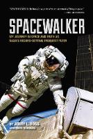 Ross, Jerry L., Norberg, John - Spacewalker: My Journey in Space and Faith as NASA's Record-Setting Frequent Flyer - 9781557537850 - V9781557537850