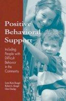 Lynn Kern Koegel, etc. - Positive Behavioral Support: Including People with Difficult Behavior in the Community - 9781557662286 - V9781557662286