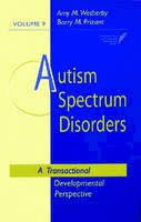 - Autism Spectrum Disorders: A Transactional Developmental Perspective (Communication and Language Intervention Series, Vol. 9) (CLI) - 9781557664457 - V9781557664457