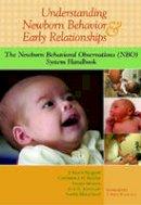 Nugent, J. Kevin; Keefer, Constance H.; Minear, Susan; Johnson, Lise; Blanchard, Yvette - Understanding Newborn Behavior and Early Relationships - 9781557668837 - V9781557668837