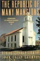 Denise Lardner Carmody - The Republic of Many Mansions: Foundations of American Religious Thought - 9781557783929 - KHS1002092