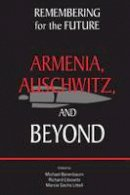 Michael Berenbaum - Remembering for the Future: Armenia, Auschwitz, and Beyond (Genocide and the Holocaust) - 9781557789235 - V9781557789235